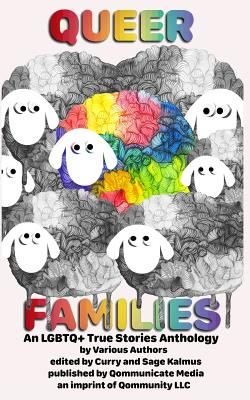 Queer Families: An LGBTQ+ True Stories Anthology Cover Image