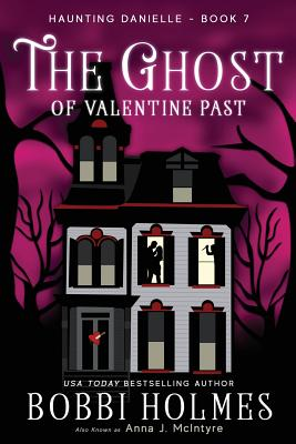 The Ghost of Valentine Past (Haunting Danielle #7) Cover Image