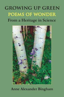 Growing Up Green: Poems of Wonder from a Heritage in Science Cover Image