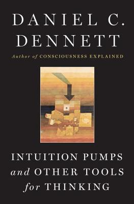 Intuition Pumps and Other Tools for Thinking Cover