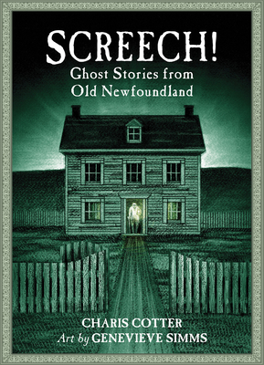 Screech!: Ghost Stories from Old Newfoundland Cover Image