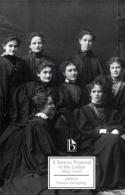 A Serious Proposal to the Ladies (Broadview Literary Texts) Cover Image