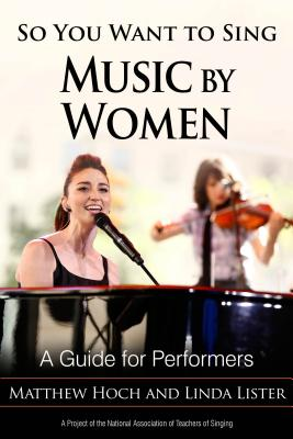 So You Want to Sing Music by Women: A Guide for Performers Cover Image