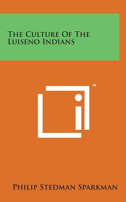 The Culture of the Luiseno Indians Cover Image