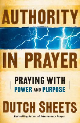 Authority in Prayer: Praying with Power and Purpose Cover Image