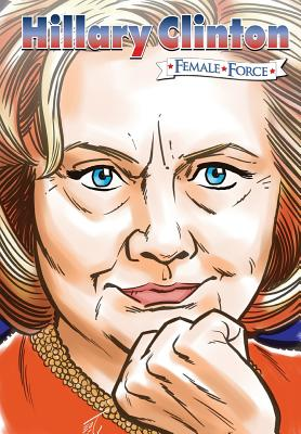 Female Force: Hillary Clinton the graphic novel Cover Image