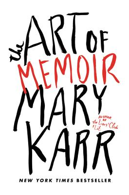 The Art of MemoirMary Karr