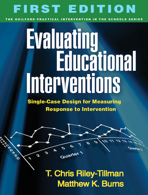 Evaluating Educational Interventions: Single-Case Design for Measuring Response to Intervention (The Guilford Practical Intervention in the Schools Series                   ) Cover Image