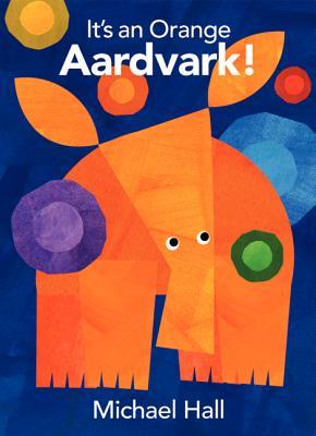 Cover for It's an Orange Aardvark!