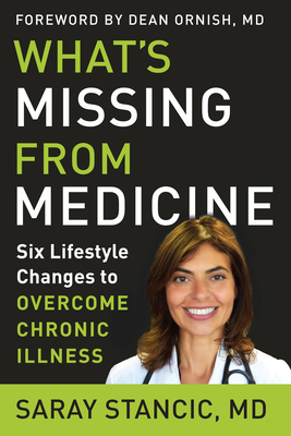 What's Missing from Medicine: Six Lifestyle Changes to Overcome Chronic Illness Cover Image
