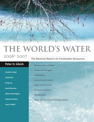 The World's Water 2006-2007: The Biennial Report on Freshwater Resources Cover Image
