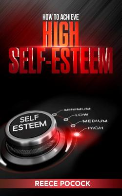 How to Achieve High Self Esteem Cover Image