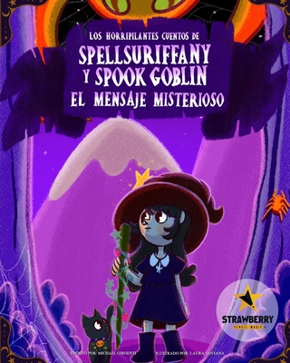 Spellsuriffany y Spook Goblin - El Mensaje Misterioso: The Mysterious Message Cover Image