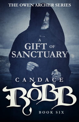 A Gift of Sanctuary: The Owen Archer Series - Book Six Cover Image