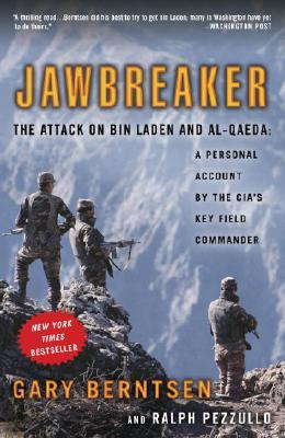 Jawbreaker: The Attack on Bin Laden and Al-Qaeda: A Personal Account by the CIA's Key Field Commander Cover Image