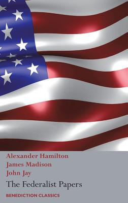 The Federalist Papers, Including the Constitution of the United States: (New Edition) Cover Image