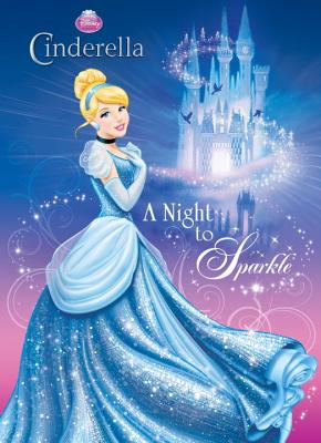 Disney Princess Cinderella: A Night to Sparkle Cover Image