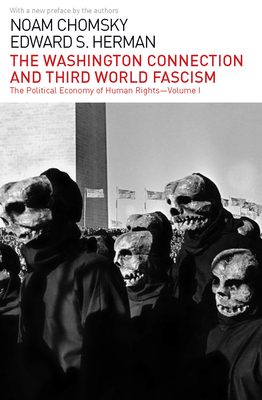 The Washington Connection and Third World Fascism: The Political Economy of Human Rights: Volume I Cover Image