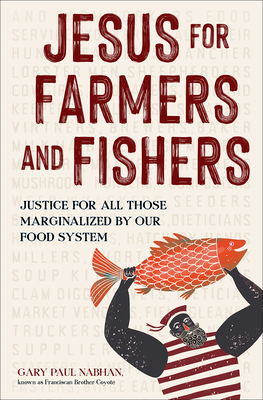 Jesus for Farmers and Fishers: Justice for All Those Marginalized by Our Food System Cover Image