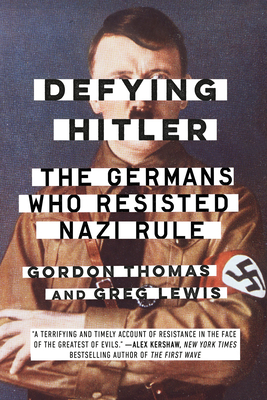 Defying Hitler: The Germans Who Resisted Nazi Rule Cover Image