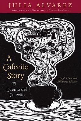A Cafecito Story / El Cuento del Cafecito = A Cafecito Story Cover Image