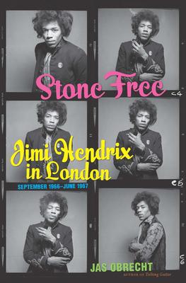 Stone Free: Jimi Hendrix in London, September 1966-June 1967 Cover Image