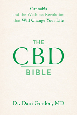 The CBD Bible: Cannabis and the Wellness Revolution that Will Change Your Life Cover Image