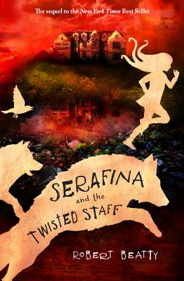 Cover for Serafina and the Twisted Staff (The Serafina Series Book 2)
