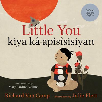 Little You / Kiya Kâ-Apisîsisiyan Cover Image