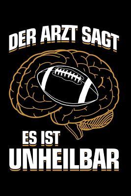 ...es ist unheilbar: Notizbuch / Notizheft für American Football Footballspieler-in Footballer A5 (6x9in) dotted Punktraster Cover Image