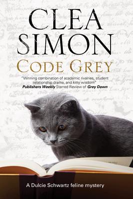 Code Grey: A Feline-Filled Academic Mystery (Dulcie Schwartz Cat Mystery #9) Cover Image