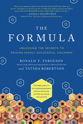 The Formula: Unlocking the Secrets to Raising Highly Successful Children cover
