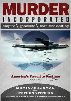 Murder Incorporated - America's Favorite Pastime: Book Two (Empire, Genocide, and Manifest Destiny) Cover Image