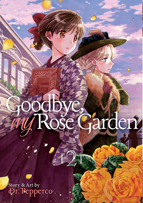 Goodbye, My Rose Garden Vol. 2 Cover Image
