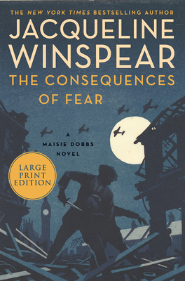 The Consequences of Fear: A Maisie Dobbs Novel Cover Image