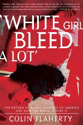'White Girl Bleed A Lot': The Return of Racial Violence to America and How the Media Ignore It Cover Image