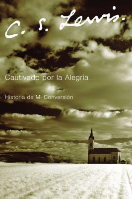 Cautivado Por la Alegria: Historia de Mi Conversicon Cover Image