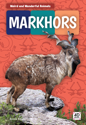 Markhors (Weird and Wonderful Animals) Cover Image