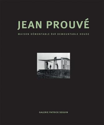 Jean Prouvé Maison Démontable 8x8 Demountable House Cover Image