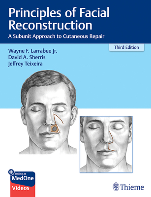 Principles of Facial Reconstruction: A Subunit Approach to Cutaneous Repair Cover Image