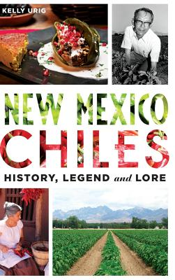 New Mexico Chiles: History, Legend and Lore Cover Image