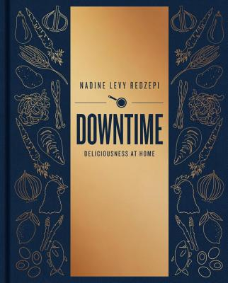 Downtime: Deliciousness at Home Cover Image