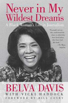 Never in My Wildest Dreams: A Black Woman's Life in Journalism Cover Image