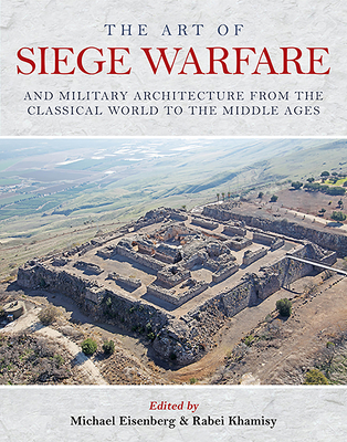 The Art of Siege Warfare and Military Architecture from the Classical World to the Middle Ages Cover Image