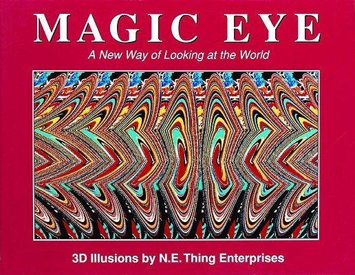 Magic Eye: A New Way of Looking at the World Cover Image