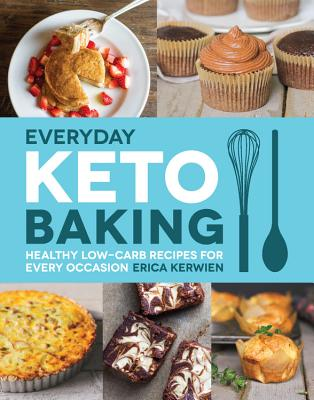 Everyday Keto Baking: Healthy Low-Carb Recipes for Every Occasion Cover Image