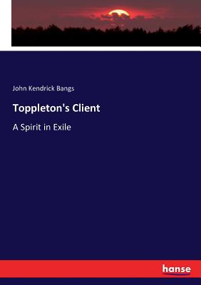 Toppleton's Client: A Spirit in Exile Cover Image