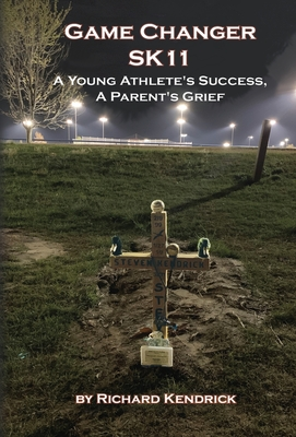Game Changer SK-11: A Young Athlete's Success, A Parent's Grief Cover Image