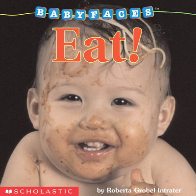 Cover for Eat! (Baby Faces Board Book)