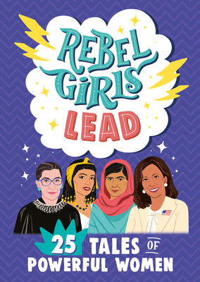 Rebel Girls Lead: 25 Tales of Powerful Women Cover Image